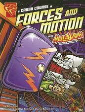 Graphic Science: A Crash Course in Forces and Motion with Max Axiom, Super...