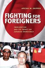 Fighting for Foreigners : Immigration and Its Impact on Japanese Democracy by...
