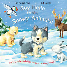 Say Hello to the Snowy Animals! by Ian Whybrow (Paperback, 2007)