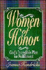 Women of Honor: God's Incredible Plan for Fulfillment