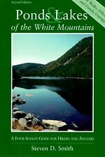 Ponds and Lakes of the White Mountains: A Four-Season Guide for Hikers and Angl