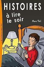 Histoires à Lire le Soir by Marc Thil (2013, Paperback)