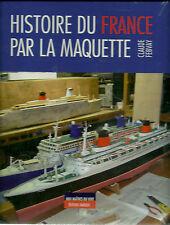 HISTOIRE DU FRANCE PAR LA MAQUETTE - CLAUDE FEBVAY  - NEUF