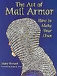 Art of Mail Armor: How to Make Your Own, Mary Brewer, Good Book