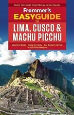 Easy Guides: Frommer's EasyGuide to Lima, Cusco and Machu Picchu by Nicholas...