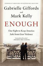 Enough : Our Fight to Keep America Safe from Gun Violence (2014, Hardcover)