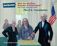 What Are the Three Branches of the Government?: And Other Questions About the U