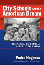 City Schools and the American Dream : Reclaiming the Promise of Public...