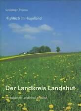 Der Landkreis Landshut 2002 Niederbayern Heimatbuch Chronik Geschichte Chr Thoma
