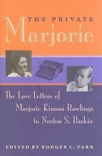 The Private Marjorie: The Love Letters of Marjorie Kinnan Rawlings to Norton S.
