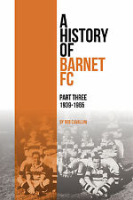 A History of Barnet FC - Part Three - 1939-1965 - The Bees Football book