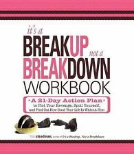 It's a Breakup, Not a Breakdown Workbook: A 21-Day Action Plan to Plot Your Reve