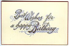 """BEST WISHES for a HAPPY BIRTHDAY"" c.1910 ANTIQUE EMBOSSED GREETINGS POSTCARD"