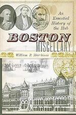 NEW - Boston Miscellany:: An Essential History of the Hub (American Chronicles)