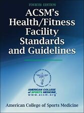 NEW - ACSM's Health/Fitness Facility Standards and Guidelines-4th Edition