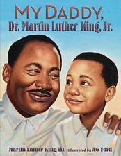 My Daddy, Dr. Martin Luther King, Jr by Martin Luther, III King (2013,...