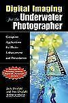 Digital Imaging for the Underwater Photographer: Computer Applications-ExLibrary