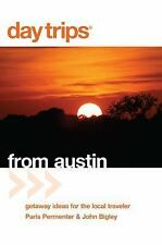 Day Trips® from Austin: Getaway Ideas For The Local Traveler (Day Trips Series)