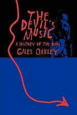 The Devil's Music: A History Of The Blues by Oakley, Giles