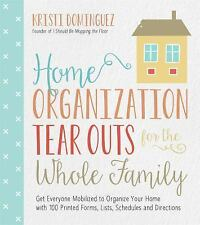 Home Organization Tear Outs for the Whole Family : Get Your Family Mobilized...