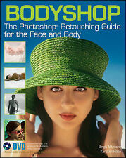 Bodyshop: The PhotoShop Retouching Guide for the Face and Body by Karsten...