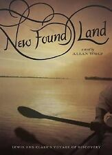 New Found Land: Lewis and Clark's Voyage of Discovery - Wolf, Allan - Paperback