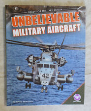 Ready for Military Action Ser.: Unbelievable Military Aircraft by Melissa...