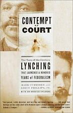Contempt of Court: The Turn-of-the-Century Lynching That Launched a Hundred Yea