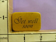 COMOTION GET WELL SOON saying  RUBBER STAMP 33J