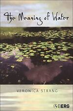 The Meaning of Water by Veronica Strang (2004, Paperback, Revised)
