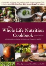The Whole Life Nutrition Cookbook:  Whole Foods Recipes for Personal and Planeta