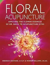 Floral Acupuncture: Applying the Flower Essences of Dr. Bach to Acupuncture Site