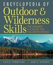 Encyclopedia of Outdoor and Wilderness Skills by Annie M. Aggens and Chris...
