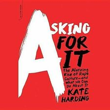 NEW Asking for It: Alarming Rise of Rape Culture & What We Can Do about It CD