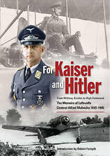 For Kaiser and Hitler: From Military Aviator to High Command - The Memoirs of Lu