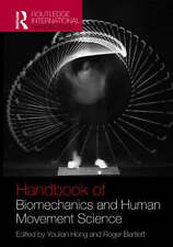 Routledge Handbook of Biomechanics and Human Movement Science by Taylor & Franci