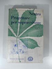 Richard Neutra, Progettare per sopravvivere, Edizioni di Comunita', 1956