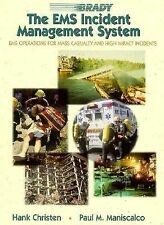 EMS Incident Management System, The: Operations for Mass Casualty and High Impac