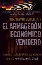 El Armagedón Económico Venidero : Lo que la Profecía Bíblica Nos Advierte...