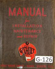 Gisholt 3, 4 & 5 Ram Type Turret Lathe, Installation & Maintenance Manual 1941