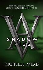 Shadow Kiss (Vampire Academy, Book 3) by Mead, Richelle