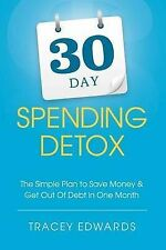 30 Day Spending Detox: The Simple Plan to Save Money & Get Out of Debt in One...