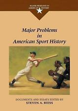 Major Problems in American History: Major Problems in American Sport History...