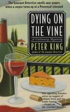 Dying On The Vine: A Culinary Mystery (Culinary Mysteries) King, Peter Mass Mar