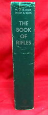 The Book of Rifles, WHB and Joseph E. Smith, 1963, 3rd Edition