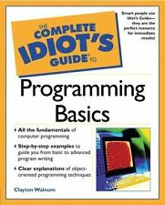 The Complete Idiot's Guide: Complete Idiot's Guide to Programming Basics by...
