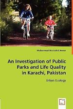 An Investigation of Public Parks and Life Quality inKarachi, Pakistan : Urban...