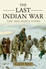Pivotal Moments in American History: The Last Indian War : The Nez Perce...