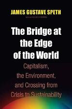 The Bridge at the Edge of the World: Capitalism, the Environment, and Crossing f