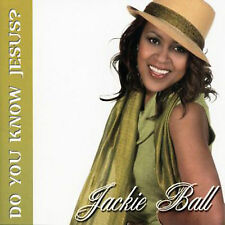 Do You Know Jesus? by Jackie Ball (CD, Jun-2007, Crown Music Group)